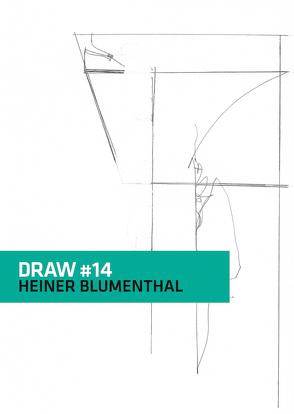 DRAW #14 HEINER BLUMENTHAL von Schattauer,  Nora