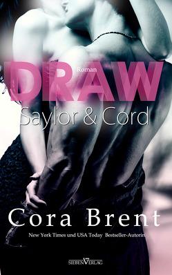 Draw – Saylor und Cord von Brent,  Cora, Campbell,  Martina