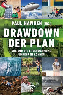 Drawdown – der Plan von Görden,  Thomas, Hawken,  Paul, Weizsäcker,  Ernst Ulrich von