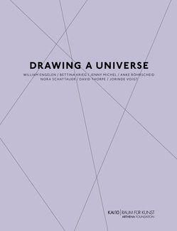 Drawing a Universe von Panhans-Bühler,  Ursula, Schnetkamp,  Monika, Seyfahrt,  Ludwig, Sintermann,  Lisa