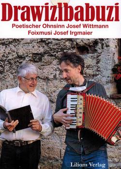 Drawizlbabuzi von Irgmaier,  Josef, Wittmann,  Josef