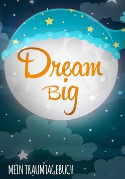 Dream Big – Das Traumtagebuch zum Selberschreiben von Tagebücher,  Dalet