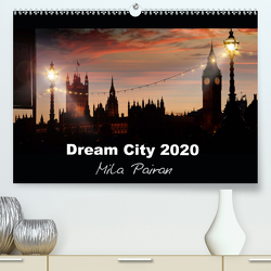 Dream City 2 (Premium, hochwertiger DIN A2 Wandkalender 2020, Kunstdruck in Hochglanz) von Pairan,  Mila