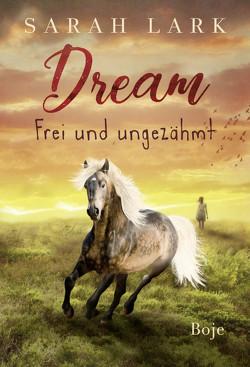 Dream – Frei und ungezähmt von Lark,  Sarah