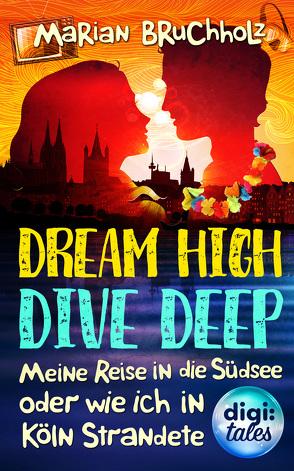 Dream High – Dive Deep von Bruchholz,  Marian