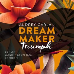 Dream Maker – Triumph (Dream Maker 3) von Ails,  Friederike, Carlan,  Audrey, Hofer,  Alicia, Macht,  Sven, Sipeer,  Christiane