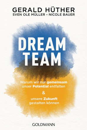 Dream-Team von Bauer,  Nicole, Hüther,  Gerald, Müller,  Sven Ole