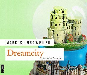 Dreamcity von Imbsweiler,  Marcus, Jungwirth,  Christian