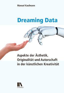 Dreaming Data von Kaufmann,  Manuel