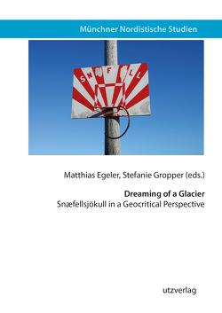 Dreaming of a Glacier von Egeler,  Matthias, Gropper,  Stefanie