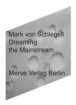 Dreaming the Mainstream von Gnam,  Manuel, Jensen,  Sergej, Porsche,  Petra, von Schlegell,  Mark