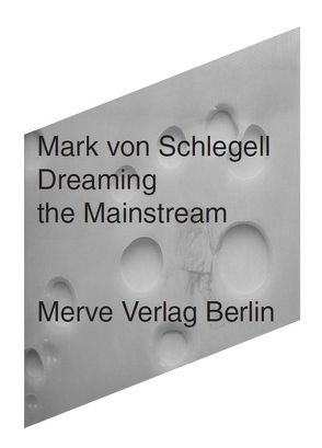 Dreaming the Mainstream von Gnam,  Manuel, Jensen,  Sergej, Porsche,  Petra, von Schlegell,  Mark