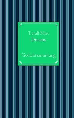 Dreams von Mier,  Toralf