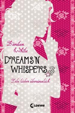 Dreams 'n' Whispers von Knuffinke,  Sandra, Komina,  Jessika, White,  Kiersten
