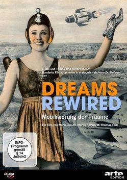 DREAMS REWIRED – MOBILISIERUNG DER TRÄUME von Luksch,  Manu, Lyssewski,  Dörte, Reinhart,  Martin, Swinton,  Tilda, Tode,  Thomas