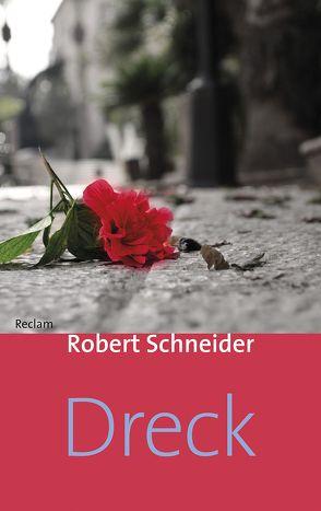 Dreck von Schneider,  Robert