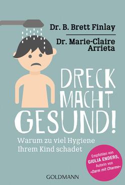 Dreck ist gesund! von Arrieta,  Marie-Claire, Dam,  Gaby van, Finlay,  B. Brett