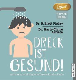 Dreck ist gesund! von Arrieta,  Dr. Marie-Claire, Finlay,  Brett B., van Dam,  Gaby, Veit,  Peter