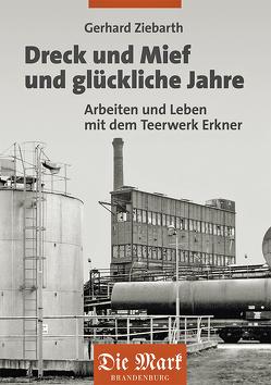 Dreck und Mief und glückliche Jahre von Ziebarth,  Gerhard