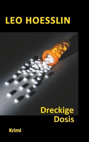 Dreckige Dosis von Hoesslin,  Leo
