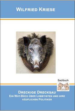 Dreckige Drecksau von Wilfried,  Kriese
