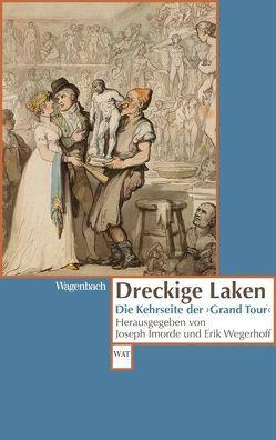Dreckige Laken von Imorde,  Joseph, Wegerhoff,  Erik