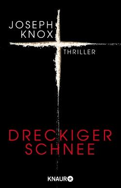Dreckiger Schnee von Knox,  Joseph, O'Brien,  Andrea