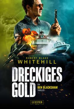 DRECKIGES GOLD von Lohse,  Tina, Whitehill,  Robert Blake