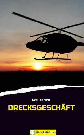 Drecksgeschäft von Ulrich,  Axel