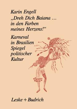 """""""Dreh' Dich Baiana… In den Farben meines Herzens!"""" von Engell,  Karin"""