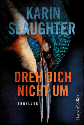 Dreh dich nicht um von Slaughter,  Karin, Zeitz,  Sophie