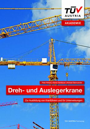 Dreh- und Auslegerkrane von Pehani,  Peter, Steinwender,  Michael, Viertbauer,  Heimo