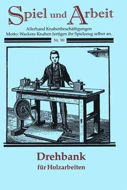 Drehbank (Drechselbank) selber bauen von Jaudt,  B.