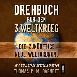 Drehbuch für den 3.Weltkrieg von Barnett,  Dr.Thomas P.M., Böker,  Markus