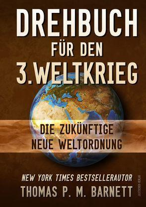 Drehbuch für den 3.Weltkrieg von Barnett,  Thomas, Müller,  Baal, Vogt,  Michael Friedrich