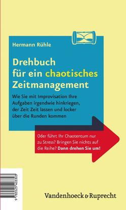 Drehbuch für ein perfektes und ein chaotisches Zeitmanagement von Rühle,  Hermann