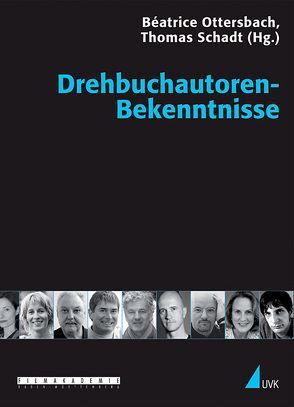 Drehbuchautoren-Bekenntnisse von Ottersbach,  Béatrice, Schadt,  Thomas