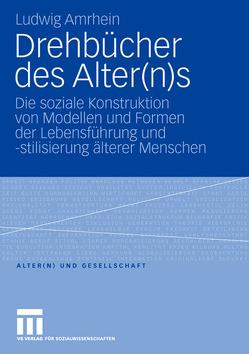 Drehbücher des Alter(n)s von Amrhein,  Ludwig