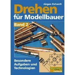 Drehen für Modellbauer von Eichardt,  Jürgen