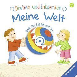 Drehen und Entdecken: Meine Welt von Bliesener,  Klaus, Grimm,  Sandra