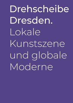 Drehscheibe Dresden. von König,  Susanne, Lupfer,  Gilbert, Obenaus,  Maria