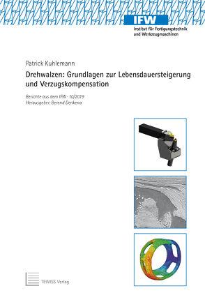 Drehwalzen: Grundlagen zur Lebensdauersteigerung und Verzugskompensation von Denkena,  Berend, Kuhlemann,  Patrick