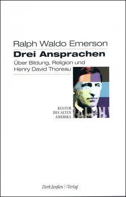 Drei Ansprachen von Emerson,  Ralph W, Fischer,  Heiko, Schulz,  Dieter