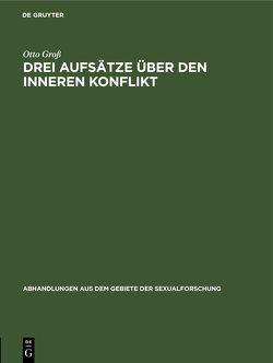 Drei Aufsätze über den inneren Konflikt von Groß,  Otto