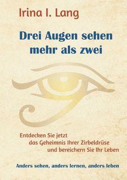 Drei Augen sehen mehr als zwei von Lang,  Irina I.
