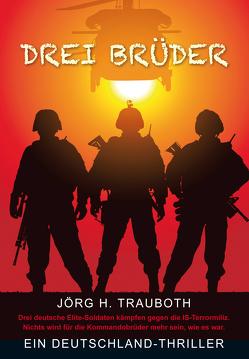 Drei Brüder von Trauboth,  Jörg H.