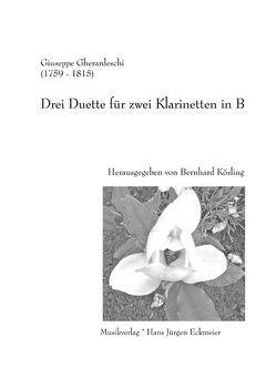Drei Duette für zwei KLarinetten in B von Gherardeschi,  Giuseppe, Kösling,  Bernhard