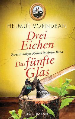 Drei Eichen / Das fünfte Glas von Vorndran,  Helmut