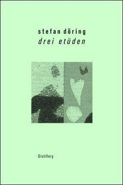 Drei Etüden von Döring,  Stefan