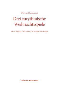 Drei eurythmische Weihnachtsspiele von Hammacher,  Wilfried